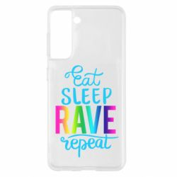 Чохол для Samsung S21 Eat, sleep, RAVE, repeat