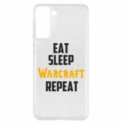 Чехол для Samsung S21+ Eat sleep Warcraft repeat
