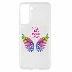 Чохол для Samsung S21 Fly to your dream