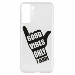 Чехол для Samsung S21+ Good vibes only Fendi