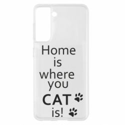 Чохол для Samsung S21 Home is where your Cat is!