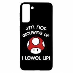 Чехол для Samsung S21+ I'm not growing up, i level up
