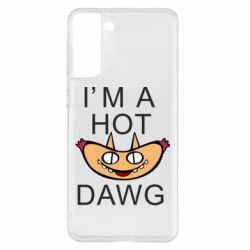Чохол для Samsung S21+ Im hot a dawg