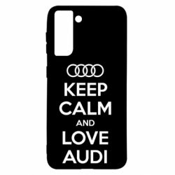 Чехол для Samsung S21 Keep Calm and Love Audi