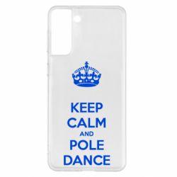 Чохол для Samsung S21+ KEEP CALM and pole dance