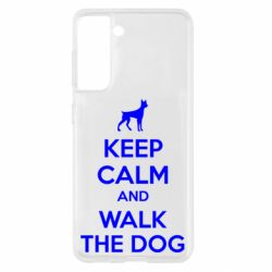 Чохол для Samsung S21 KEEP CALM and WALK THE DOG