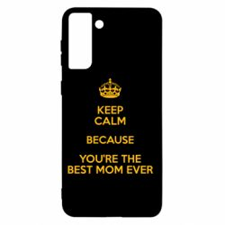Чохол для Samsung S21+ KEEP CALM because you're the best ever mom