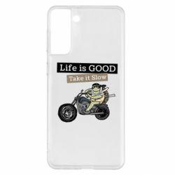 Чохол для Samsung S21+ Life is good, take it show