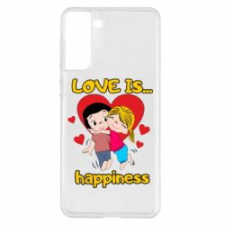 Чохол для Samsung S21+ love is...happyness