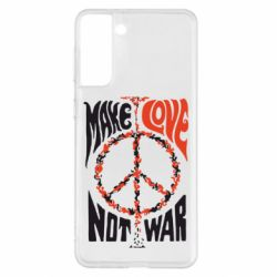 Чохол для Samsung S21+ Make love, not war