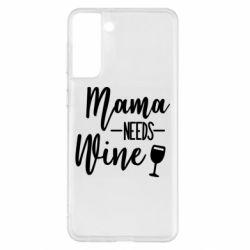 Чохол для Samsung S21+ Mama need wine
