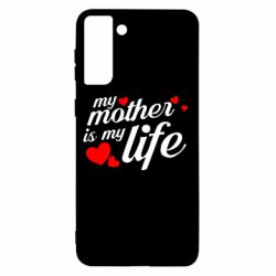Чохол для Samsung S21+ Моя мати -  моє життя