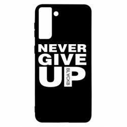 Чохол для Samsung S21+ Never give up 1