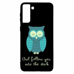 Чехол для Samsung S21+ Owl follow you into the dark