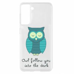 Чехол для Samsung S21 Owl follow you into the dark