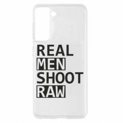 Чохол для Samsung S21 Real Men Shoot RAW
