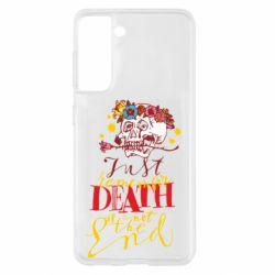 Чохол для Samsung S21 Remember death is not the end