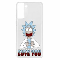 Чохол для Samsung S21+ Rick and Morty fack and love you