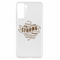 Чохол для Samsung S21+ Stay strong forever