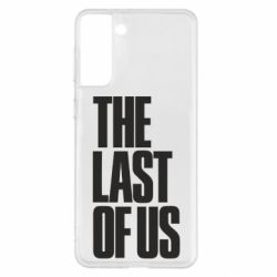 Чохол для Samsung S21+ The Last of Us