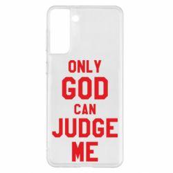 Чохол для Samsung S21+ Тільки Бог може судити мене