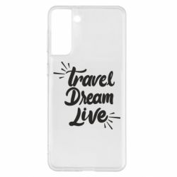 Чехол для Samsung S21+ Travel Dream Live
