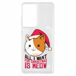 Чехол для Samsung S21 Ultra All i want for christmas is meow
