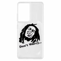 Чохол для Samsung S21 Ultra don't Worry (Bob Marley)