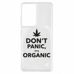 Чохол для Samsung S21 Ultra Dont panic its organic