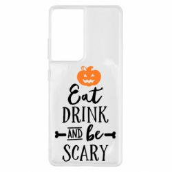 Чохол для Samsung S21 Ultra Eat Drink and be Scary