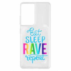 Чохол для Samsung S21 Ultra Eat, sleep, RAVE, repeat