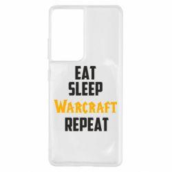 Чехол для Samsung S21 Ultra Eat sleep Warcraft repeat