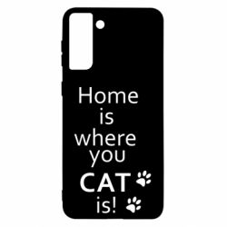 Чохол для Samsung S21 Ultra Home is where your Cat is!