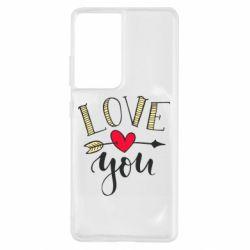 Чохол для Samsung S21 Ultra I love you and heart
