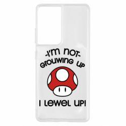 Чехол для Samsung S21 Ultra I'm not growing up, i level up