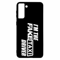 Чехол для Samsung S21 Ultra I'm the Fake Taxi Driver