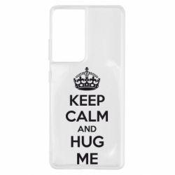 Чохол для Samsung S21 Ultra KEEP CALM and HUG ME