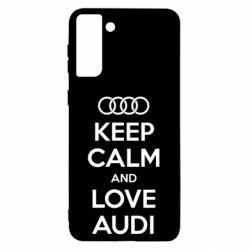 Чехол для Samsung S21 Ultra Keep Calm and Love Audi