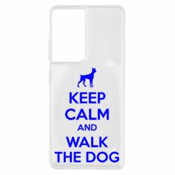 Чохол для Samsung S21 Ultra KEEP CALM and WALK THE DOG