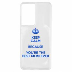 Чохол для Samsung S21 Ultra KEEP CALM because you're the best ever mom