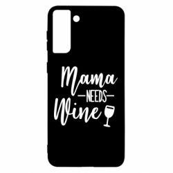 Чохол для Samsung S21 Ultra Mama need wine