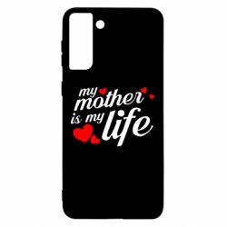 Чохол для Samsung S21 Ultra Моя мати -  моє життя
