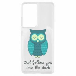Чехол для Samsung S21 Ultra Owl follow you into the dark