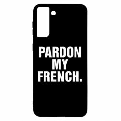 Чехол для Samsung S21 Ultra Pardon my french.