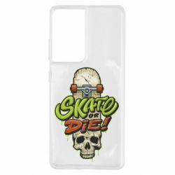 Чохол для Samsung S21 Ultra Skate or die skull