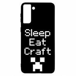Чохол для Samsung S21 Ultra Sleep,eat, craft