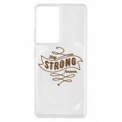 Чохол для Samsung S21 Ultra Stay strong forever