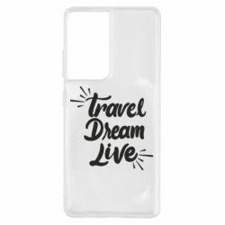 Чехол для Samsung S21 Ultra Travel Dream Live
