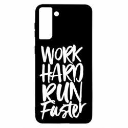 Чохол для Samsung S21+ Work hard run faster
