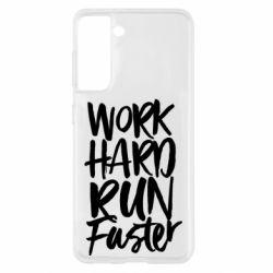 Чохол для Samsung S21 Work hard run faster